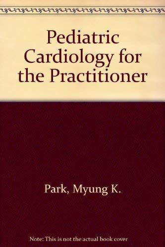 9780815166535: Title: Pediatric cardiology for practitioners