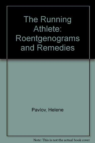 9780815167129: The Running Athlete: Roentgenograms and Remedies