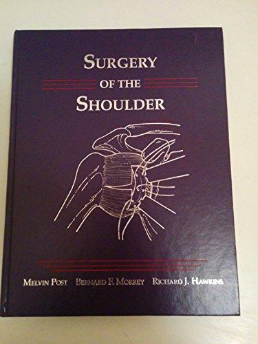 Surgery of the Shoulder: Post, Melvin, Bernard Morrey, Richard Hawkins