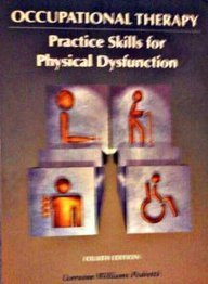 Occupational Therapy: Practice Skills for Physical Dysfunction, 4th Edition: Pedretti, Lorraine ...