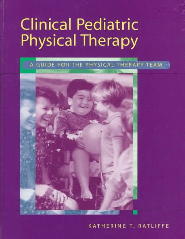 9780815170884: Clinical Pediatric Physical Therapy: A Guide for the Physical Therapy Team