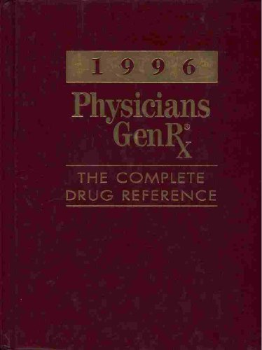 1996 Physicians Genrx: The Complete Drug Reference (Serial): Pgrx
