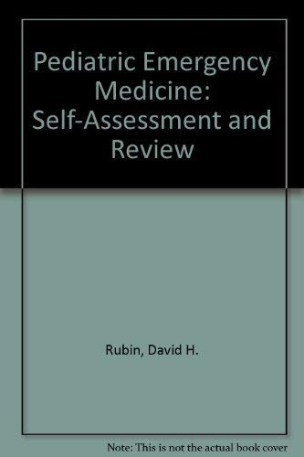 Pediatric Emergency Medicine: Self-Assessment and Review: Rubin, David H., Caplen, Stuart M., ...