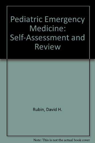 Pediatric Emergency Medicine: Self-Assessment and Review: David H. Rubin, Stuart M. Caplen, Edward ...