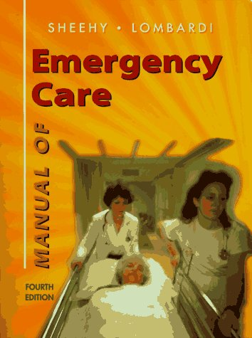 Mosby's Manual of Emergency Care: Sheehy, Susan A.