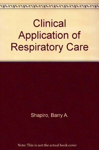 9780815176695: Clinical Application of Respiratory Care
