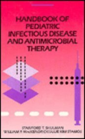 9780815178057: Handbook Of Pediatric Infectious Diseases And Antimicrobial Therapy (A Year Book Handbook)