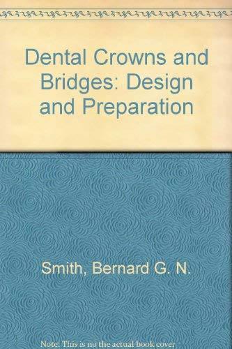 9780815178071: Dental Crowns and Bridges: Design and Preparation
