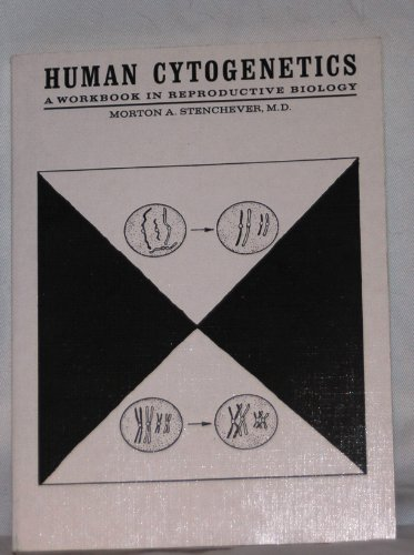 Human cytogenetics: A workbook in reproductive Biology