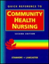 Quick Reference to Community Health Nursing: Stanhope, Marcia, Lancaster,