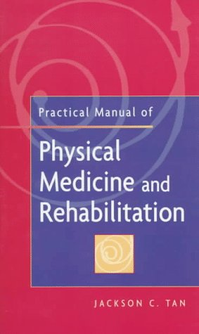 9780815187080: Practical Manual of Physical Medicine and Rehabilitation: Diagnostics, Therapeutics, and Basic Problems