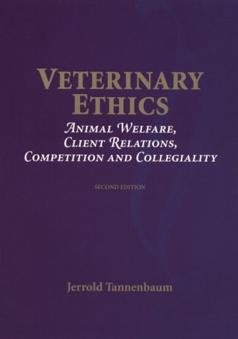 9780815188407: Veterinary Ethics: Animal Welfare, Client Relations, Competition & Collegiality: Animal Welfare, Client Relations, Competition and Collegiality