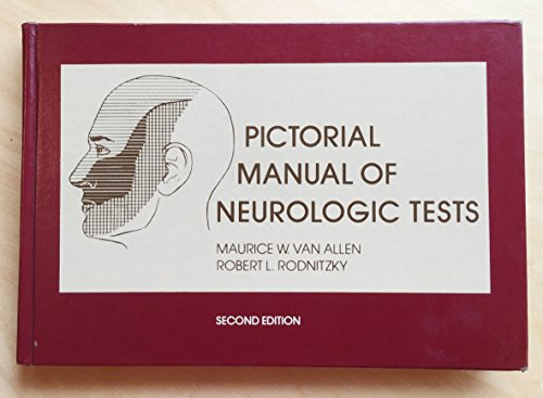 Pictorial Manual of Neurologic Tests: Allen, Maurice W.Van