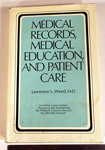 Medical Records, Medical Education, and Patient Care: Lawrence L. Weed