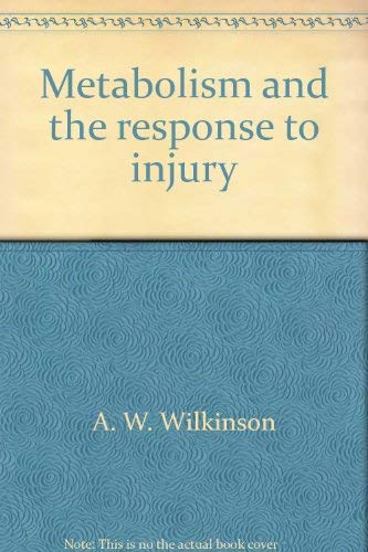 9780815193227: Metabolism and the response to injury