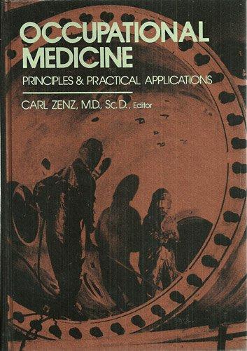 Occupational Medicine : Principles and Practical Applications: Carl Zenz
