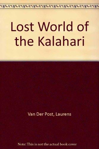 Lost World of the Kalahari: Laurens Van Der