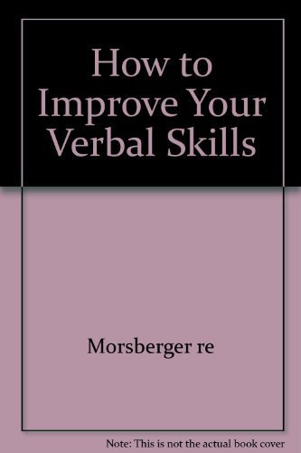 How to Improve Your Verbal Skills: Morsberger re