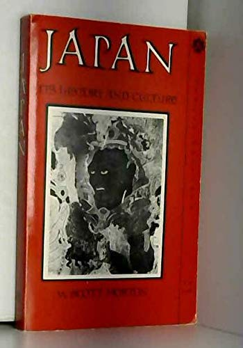 Japan : Its History and Cul ture: Morton, W Scott