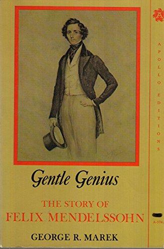 Gentle Genius The Story Of Felix Mendelssohn: Marek
