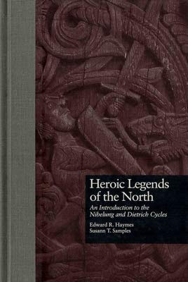 9780815300335: Heroic Legends of the North: An Introduction to the Nibelung and Dietrich Cycles