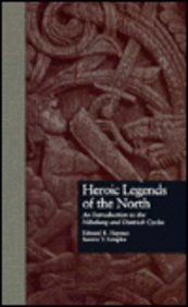 9780815300335: Heroic Legends of the North: An Introduction to the Nibelung and Dietrich Cycles (Garland Reference Library of the Humanities)