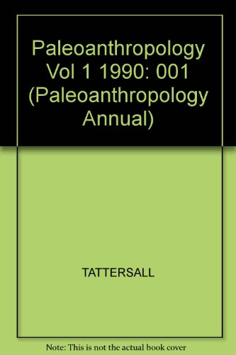 Paleoanthropology Annuals, 1990, Volume 1: Delson, Eric;Tattersall, Ian;Van Couvering, John