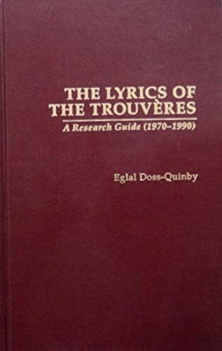 9780815300854: Lyrics Of The Trouveres The (Garland Reference Library of the Humanities)