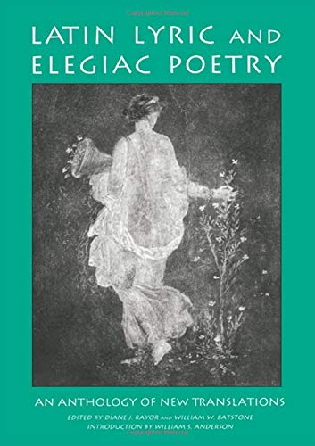 9780815300878: Latin Lyric and Elegiac Poetry: An Anthology of New Translations (Garland Reference Library of the Humanities)