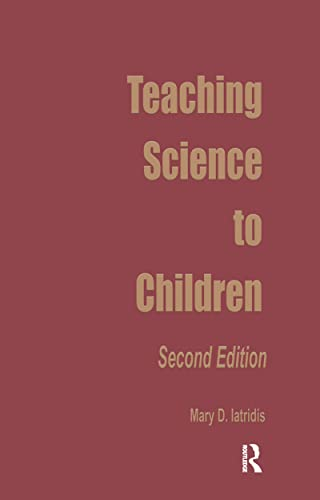Teaching Science to Children (Garland Reference Library: Mary D. Iatridis