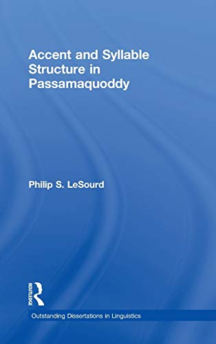 Accent & Syllable Structure in Passamaquoddy (Outstanding: Philip S. LeSourd