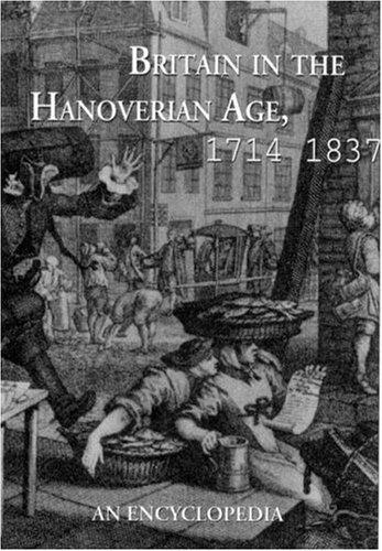 9780815303961: Britain in the Hanoverian Age, 1714-1837: An Encyclopedia (Garland Reference Library of the Humanities)