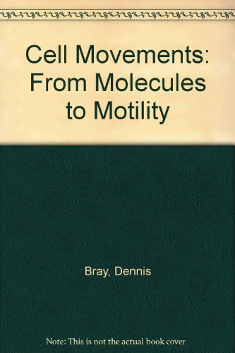 9780815304043: Cell Movements: From Molecules to Motility