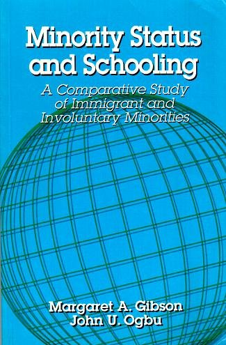 9780815304647: Minority Status and Schooling: A Comparative Study of Immigrant and Involuntary Minorities (Reference Books in International Education, Vol 7)