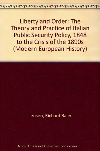 9780815304722: Liberty and Order: The Theory and Practice of Italian Public Security Policy, 1848 to the Crisis of the 1890s (Modern European History: Italy)