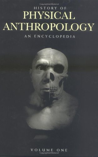History of Physical Anthropology: An Encyclopedia: Spencer,Frank