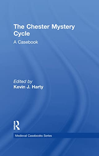 9780815304975: The Chester Mystery Cycle: A Casebook (Medieval Casebooks Series)
