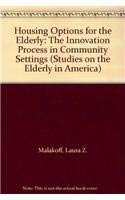 Housing Options for the Elderly: The Innovation Process in Community Settings (Studies on the ...