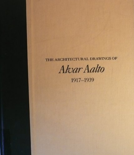 9780815305958: Aalto's Own Home in Helsinki, the Finnish Pavillion At the World's Fair in Paris, and Other Buildings and Projects,: Aalto's Own Home in Helsinki, ... 1932-37 v. 6 (Garland Architectural Archives)