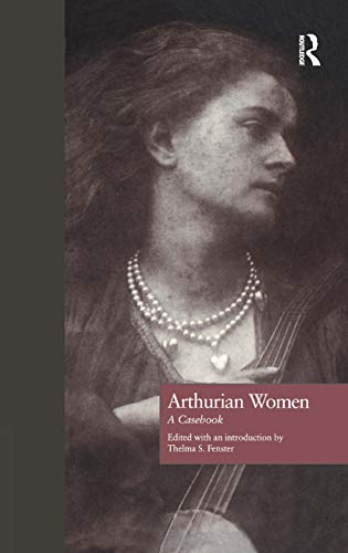 9780815306238: Arthurian Women: A Casebook (Arthurian Characters and Themes)