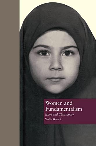 WOMEN AND FUNDAMENTALISM : ISLAM AND CHRISTIANITY / SHAHIN GERAMI. (A New, Unread Copy): ...