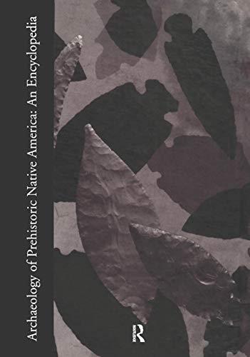 9780815307259: Archaeology of Prehistoric Native America : An Encyclopedia