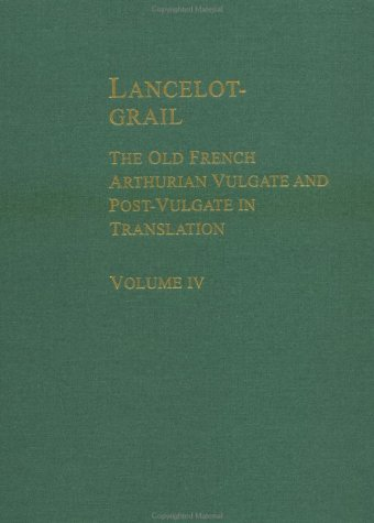 9780815307488: Lancelot-Grail: The Old French Arthurian Vulgate and Post-Vulgate in Translation: 004
