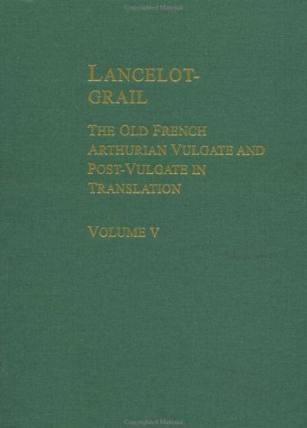 9780815307570: 005: Lancelot-Grail: The Old French Arthurian Vulgate & Post-Vulgate in Translation (Lancelot-Grail: The Old French Arthurian Vulgate and Post-Vulgate in Translation)