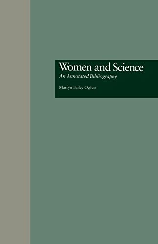 Women and Science: An Annotated Bibliography (Garland Reference Library of Social Science) - Marilyn B. Ogilvie