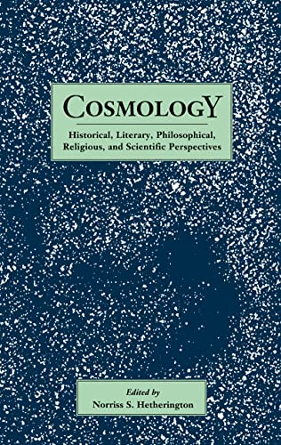 Cosmology: Historical, Literary,Philosophical, Religous and Scientific Perspectives: CRC Press