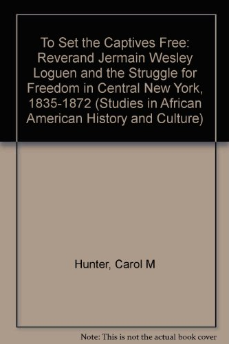 TO SET THE CAPTIVES FREE (Studies in African American Hi) (9780815310143) by Hunter