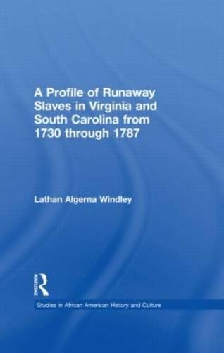 A Profile of Runaway Slaves in Virginia: Windley,Lathan A.