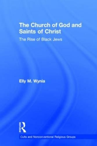 9780815311362: The Church of God and Saints of Christ: The Rise of Black Jews (Cults and Nonconventional Religious Groups)