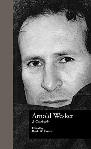 9780815311782: Arnold Wesker: A Casebook (Casebooks on Modern Dramatists)